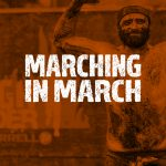 Marching in March